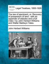 The Law of Ejectment, Or, Recovery of Possession of Land