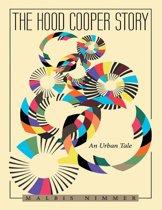The Hood Cooper Story: An Urban Tale