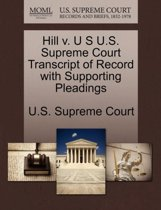 Hill V. U S U.S. Supreme Court Transcript of Record with Supporting Pleadings