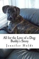 All for the Love of Dog: Buddy's Story