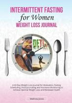 Intermittent Fasting for Women Weight Loss Journal