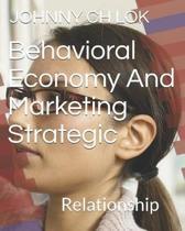 Behavioral Economy and Marketing Strategic