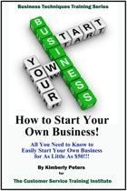 How to Start Your Own Business!