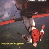 Trouble Over Bridgewater