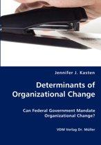 Determinants of Organizational Change