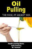 Oil Pulling: The Magic of Ancient Era