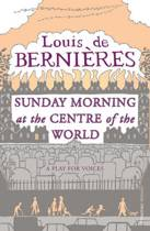 Sunday Morning at the Centre of the World
