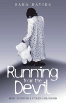 Running From The Devil - How I Survived a Stolen Childhood