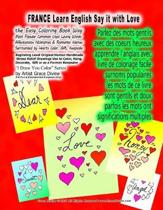 FRANCE Learn English Say it with Love The Easy Coloring Book Way Most Popular Common Used Loving Words Affectionate Nicknames & Romantic Names Surroun