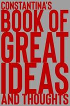 Constantina's Book of Great Ideas and Thoughts: 150 Page Dotted Grid and individually numbered page Notebook with Colour Softcover design. Book format