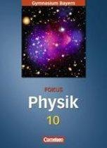 Fokus Physik 10. Jahrgangsstufe. Schülerbuch. Gymnasium Bayern