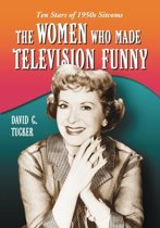 The Women Who Made Television Funny