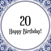 Verjaardag Tegeltje met Spreuk (20 jaar: Happy birthday! 20! + cadeau verpakking & plakhanger