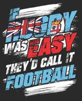 If Rugby Was Easy They'd Call It football: Fiji Athlete Team Sport Funny Composition Notebook 100 College Ruled Pages Journal Diary