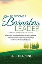 How to Become a Barnabas Leader