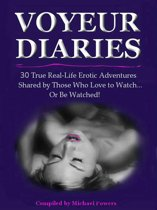 The Voyeur Diaries: 30 True Erotic Adventures by Those Who Love to Watch!