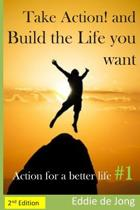 Take Action! and Build the Life You Want