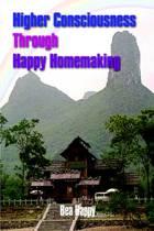 Higher Consciousness Through Happy Homemaking