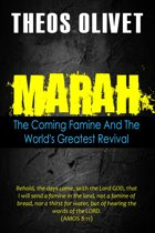 Marah: The Coming Famine And The World's Greatest Revival