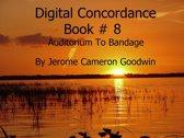 Auditorium To Bandage - Digital Concordance Book 8