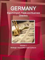 Germany Export-Import, Trade and Business Directory Volume 1 Strategic Information and Contacts