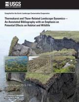 Thermokarst and Thaw-Related Landscape Dynamics-An Annotated Bibliography with an Emphasis on Potential Effects on Habitat and Wildlife