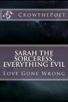 Sarah the Sorceress, Everything Evil: Love Gone Wrong