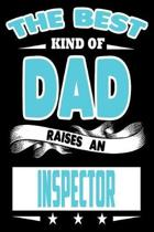 The Best Kind Of Dad Raises An Inspector: College Ruled Lined Journal Notebook 120 Pages 6''x9'' - Best Dad Gifts Personalized