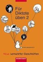 Fur Diktate uben 2 - Neue Lernworter-Geschichten