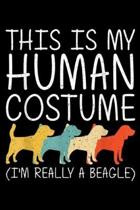 this is my human costume (I'm really a beagle): Beagle Halloween Human Costume Puppy Dog Pet Easy DIY Gift Journal/Notebook Blank Lined Ruled 6x9 100