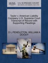 Taylor V. American Liability Company U.S. Supreme Court Transcript of Record with Supporting Pleadings