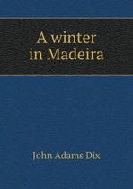 A Winter in Madeira