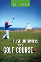 Close Encounters on a Golf Course