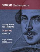 Stageit! Shakespeare Acting Tools for Students - Hamlet Grades 5-8