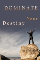 Dominate Your Destiny