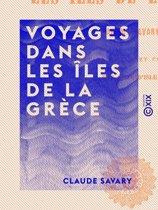 Voyages dans les îles de la Grèce