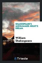 Shakespeare's Midsummer-Night's Dream