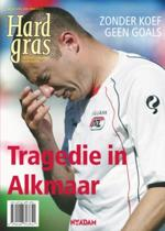 Hard gras / 59 Tragedie in Alkmaar