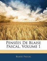 Pensees de Blaise Pascal, Volume 1