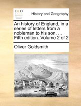 An History of England, in a Series of Letters from a Nobleman to His Son. ... Fifth Edition. Volume 2 of 2