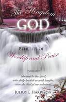 The Kingdom of God Benefits of Worship and Praise
