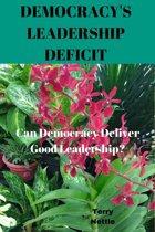 Democracy's Leadership Deficit Can Democracy Deliver Good Leadership?