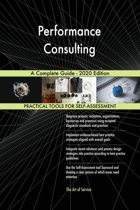 Performance Consulting A Complete Guide - 2020 Edition