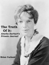 The Truth Of It: Amelia Earhart's Private Journal