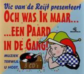 Vic Van De Reijt: Och Was Ik Maar Een Paard In De Gang