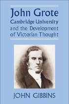 John Grote, Cambridge University and the Development of Victorian Thought