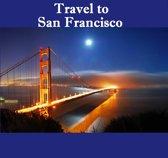 Travel to San Francisco