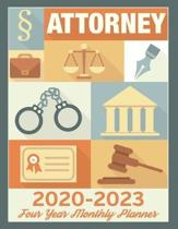 Attorney 2020 - 2023 Four Year Monthly Planner: Calendar, Notebook and More