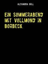 Ein Sommerabend mit Vollmond in Borbeck