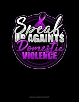 Speak Up Againts Domestic Violence: Unruled Composition Book